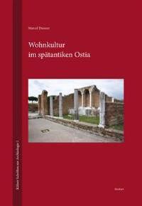 Wohnkultur Im Spatantiken Ostia