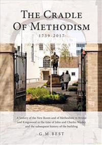 The Cradle of Methodism 1739-2017