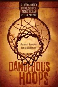 Dangerous Hoops: A Forensic Marketing Action Adventure