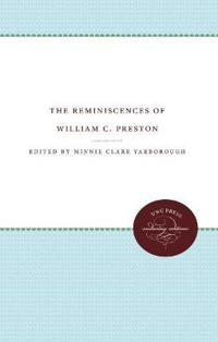 The Reminiscences of William C. Preston