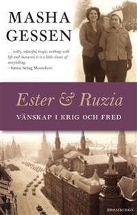Ester och Ruzia : vänskap genom Hitlers krig och Stalins fred