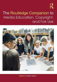 The Routledge Companion to Media Education, Copyright and Fair Use