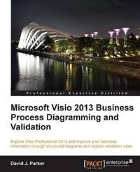 Microsoft Visio 2013 BusinessProcess Diagramming andValidation