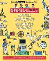 Tools, Robotics, and Gadgets Galore: Technology