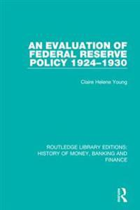 Evaluation of Federal Reserve Policy 1924-1930