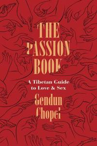 The Passion Book: A Tibetan Guide to Love and Sex