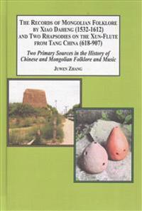 The Records of Mongolian Folklore by Xiao Daheng (1532-1612) and Two Rhapsodies on the Xun-flute from Tang China (618-907)