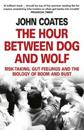 Hour between dog and wolf - risk-taking, gut feelings and the biology of bo