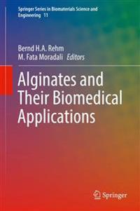 Alginates and Their Biomedical Applications