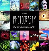 Photocrafty - 75 creative camera projects for you and your digital slr
