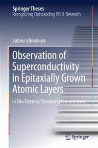Observation of Superconductivity in Epitaxially Grown Atomic Layers