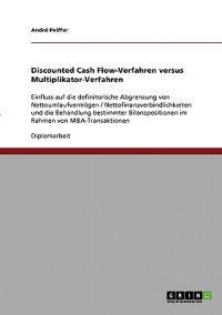Discounted Cash Flow-Verfahren Versus Multiplikator-Verfahren