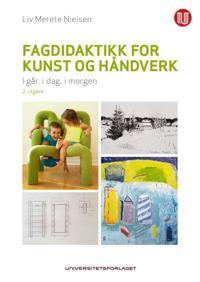 Fagdidaktikk for kunst og håndverk - Liv Merete Nielsen pdf epub