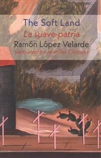 The Soft Land / La suave patria