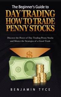 Beginner's Guide to Day Trading: How to Trade Penny Stocks