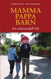 Mamma, pappa, barn : en ansvarsfull lek