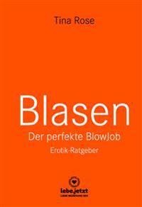 Blasen - Der perfekte Blowjob | Erotik Ratgeber (Cunnilingus, Frivol, Handjob)