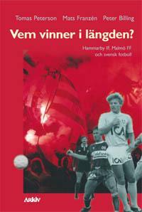 Vem vinner i längden? : Hammarby IF, Malmö FF och svensk fotboll