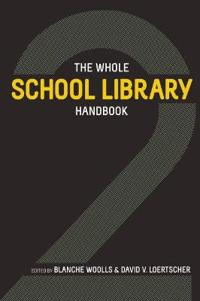 The Whole School Library Handbook 2