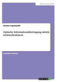 Optische Informationsubertragung Mittels Lichtwellenleitern