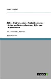 Zolle - Instrument Des Protektionismus - Arten Und Anwendung Aus Sicht Der Unternehmen