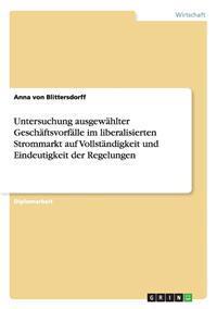 Untersuchung Ausgewahlter Geschaftsvorfalle Im Liberalisierten Strommarkt Auf Vollstandigkeit Und Eindeutigkeit Der Regelungen
