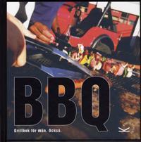 BBQ : grillbok för män, också