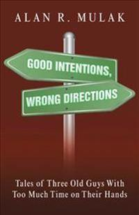 Good Intentions, Wrong Directions