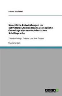 Sprachliche Entwicklungen Im Ostmitteldeutschen Raum ALS Moegliche Grundlage Der Neuhochdeutschen Schriftsprache