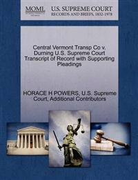 Central Vermont Transp Co V. Durning U.S. Supreme Court Transcript of Record with Supporting Pleadings