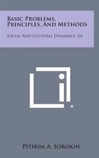 Basic Problems, Principles, and Methods: Social and Cultural Dynamics, V4