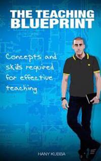 The Teaching Blueprint: Concepts and Skills Required for Effective Teaching