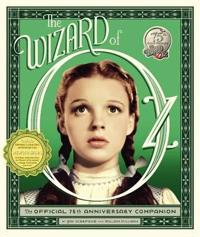 The Wizard of Oz: The Official 75th Anniversary Companion [With Removable & Collectible Memorabilia]