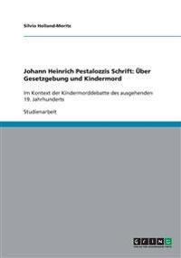 Johann Heinrich Pestalozzis Schrift: Uber Gesetzgebung Und Kindermord