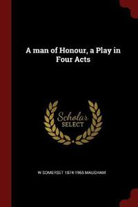 A MAN OF HONOUR, A PLAY IN FOUR ACTS