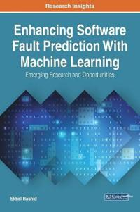 Enhancing Software Fault Prediction With Machine Learning