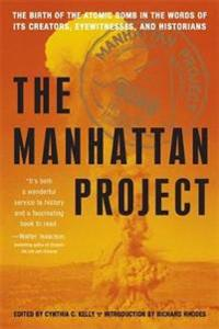 Manhattan project - the birth of the atomic bomb in the words of its creato