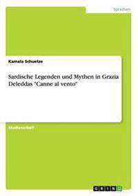 Sardische Legenden Und Mythen in Grazia Deleddas 'Canne Al Vento'