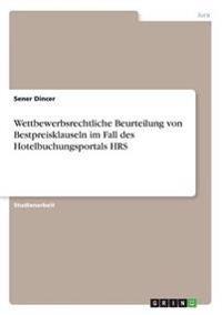 Wettbewerbsrechtliche Beurteilung Von Bestpreisklauseln Im Fall Des Hotelbuchungsportals Hrs