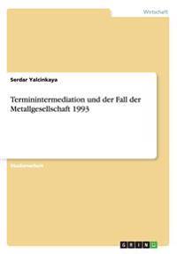 Terminintermediation Und Der Fall Der Metallgesellschaft 1993