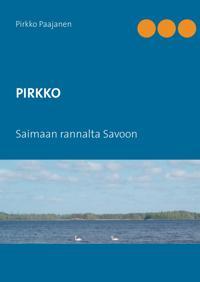 PIRKKO: Saimaan rannalta Savoon
