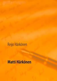 Matti Härkönen: Karjalan salomaiden herättäjä