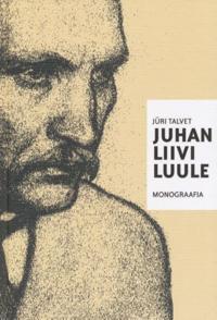 JUHAN LIIVI LUULE MONOGRAAFIA