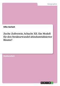 Zeche Zollverein, Schacht XII. Ein Modell Fur Den Strukturwandel Altindustrialisierter Raume?