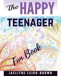 The Happy Teenager: Fun Book