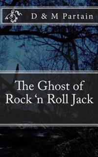 The Ghost of Rock 'n Roll Jack