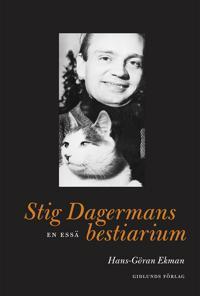 Stig Dagermans bestiarium : en essä