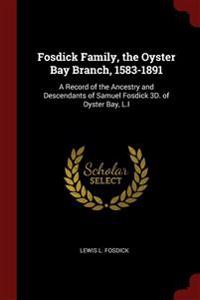 FOSDICK FAMILY, THE OYSTER BAY BRANCH, 1