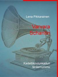 Varvara Schantin: Kadettikoulunkadun teräsmummu