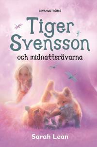 Tiger Svensson och midnattsrävarna